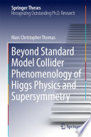 Beyond Standard Model Collider Phenomenology of Higgs Physics and Supersymmetry