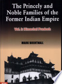 The Princely and Noble Families of the Former Indian Empire: Himachal Pradesh