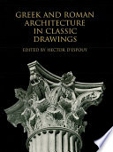 Greek and Roman Architecture in Classic Drawings