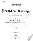 W  rterbuch der deutschen Sprache mit Relegen von Luther bis auf die Gegenwart von Daniel Sanders