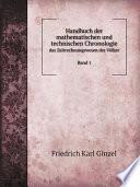 Handbuch der mathematischen und technischen Chronologie
