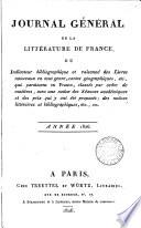 Journal g  n  ral de la litt  rature de France  ou R  pertoire m  thodique des livres nouveaux   c   qui paraissent successivement en France  suivi d un Bulletin de la litt  rature   trang  re
