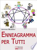 Enneagramma per Tutti  Comprendersi ed Evolvere attraverso l Enneagramma   Ebook Italiano   Anteprima Gratis