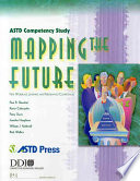 ASTD 2004 Competency Study: Mapping the Future : New Workplace Learning and Performance Competencies