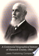 A Centennial Biographical History of Hancock County  Ohio