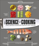 The Science Of Cooking : tastier, more nutritious food using fundamental...
