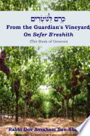 From The Guardian s Vineyard on Sefer B reshith  the Book of Genesis