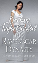 The Ravenscar Dynasty : taylor bradford's epic new series...