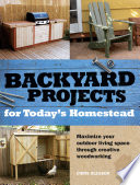 Backyard Projects for Today s Homestead