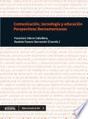 Comunicación, tecnología y educación. Perspectivas iberoamericanas