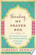 Threading My Prayer Rug Book PDF