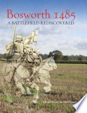 Bosworth 1485 The Three Most Iconic Battles