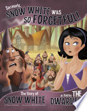 Seriously  Snow White Was SO Forgetful
