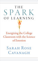 The Spark of Learning  Energizing the College Classroom with the Science of Emotion
