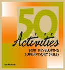 50 Activities for Developing Supervisory Skills