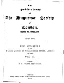 The Registers of the French Church, Threadneedle Street, London