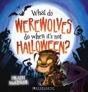 What Do Werewolves Do when It s Not Halloween