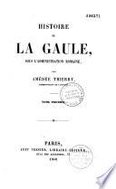 Histoire de la Gaule sous l administration romaine