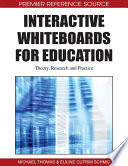 Interactive Whiteboards for Education  Theory  Research and Practice