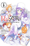 Re ZERO  Starting Life in Another World   Vol  6  light novel