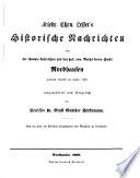 Fried. Chrn. Lesser's Historische Nachrichten von der ehemals kaiserlichen und des heil. röm. Reichs freien Stadt Nordhausen gedruckt daselbst im Jahre 1740 umgearbeitet und fortgesetzt von Prof. Dr. Ernst Günther Förstemann