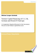 Differences in Venture Capital Financing of U S   Uk  German and French Information Technology Start Ups