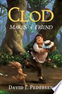 Clod Makes A Friend