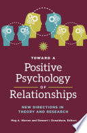 Toward a Positive Psychology of Relationships  New Directions in Theory and Research