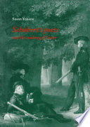 Schubert s Poets and the Making of Lieder