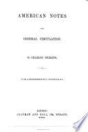 American Notes for General Circulation     With a frontispiece by C  Stanfield  R  A