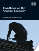 Handbook On The Shadow Economy