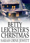 Betty Leicester's Christmas Betty Leicester This Charming Holiday Tale