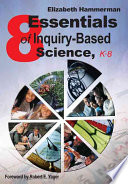 Eight Essentials of Inquiry Based Science  K 8