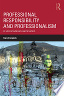 Professional Responsibility and Professionalism