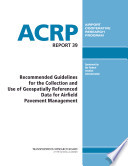 Recommended Guidelines for the Collection and Use of Geospatially Referenced Data for Airfield Pavement Management