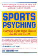 Sports Psyching -- Playing Your Best Game All of the Time