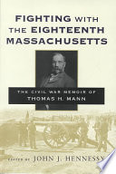 Fighting with the Eighteenth Massachusetts