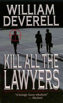 Kill All the Lawyers   a Novel