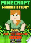 Minecraft  Where s Steve  Book 1   The Island of DOOM