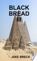 BLACK BREAD III