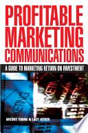 Profitable Marketing Communications
