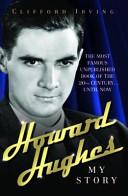Howard Hughes My Story
