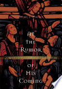 At the Rumor of His Coming Great Multitudes To Assemble At The