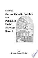 Guide to Quebec Catholic Parishes and Published Parish Marriage Records