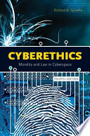 Cyberethics  Morality and Law in Cyberspace