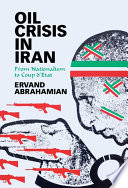 Oil Crisis in Iran: From Nationalism to Coup d'Etat