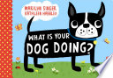 Ebook What Is Your Dog Doing? Epub Marilyn Singer Apps Read Mobile