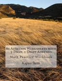 60 Addition Worksheets With 3 Digit 1 Digit Addends book