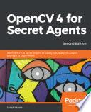 Opencv 4 For Secret Agents