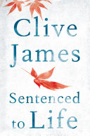 Sentenced To Life : over an extraordinarily rich life with...